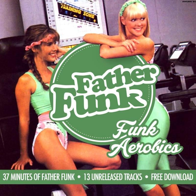 Father Funk - Funk Aerobics Mixtape