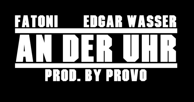 Fatoni feat. Edgar Wasser - An Der Uhr