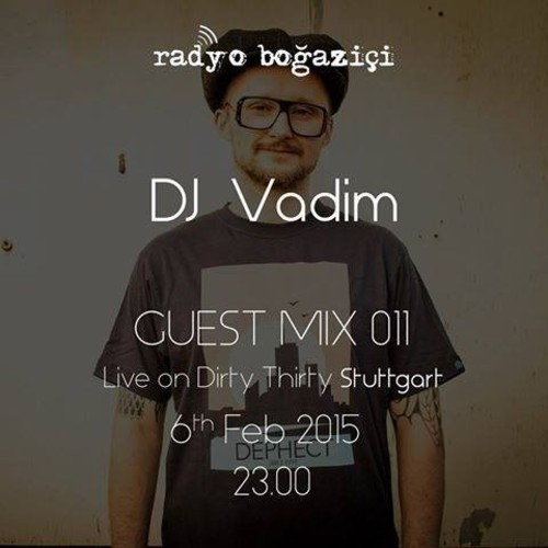 Guest Mix 011 - Dj Vadim (Live On Dirty Thirty Stuttgart)