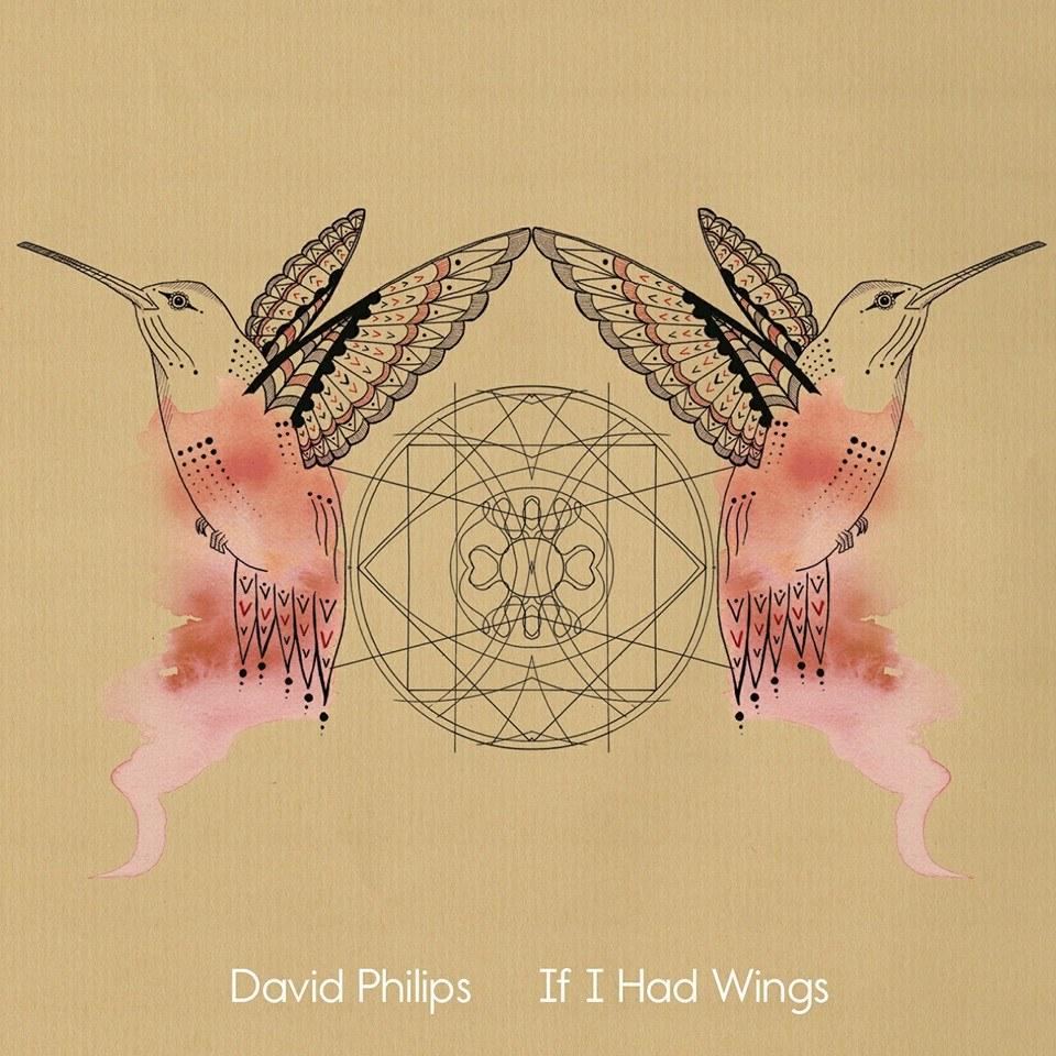 DAVID PHILIPS - If I Had Wings