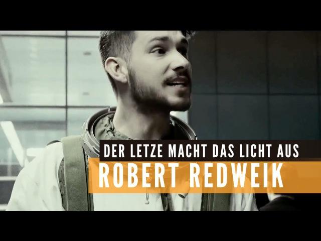 Robert Redweik - Der Letzte macht das Licht aus (Official Music Video)
