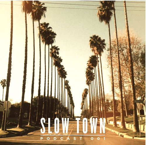 slow town podcast 001