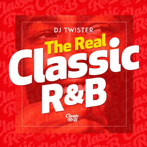 Dj Twister - The Real Classic R&B Mix (2015)