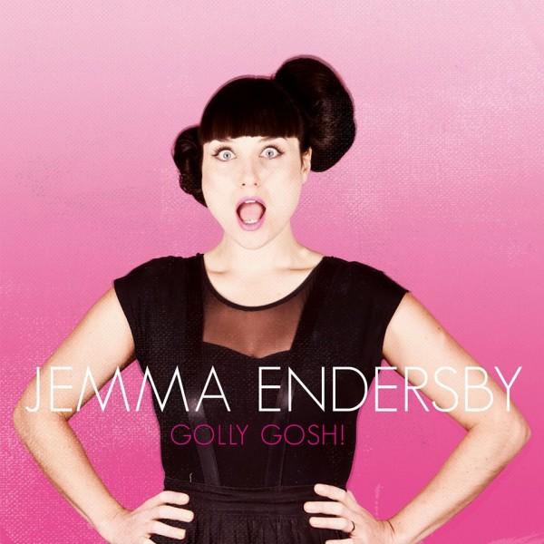 Jemma Endersby - Golly Gosh!