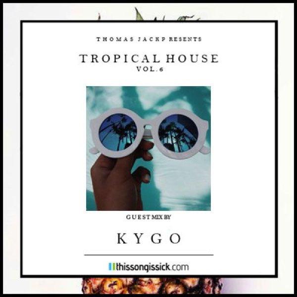 Thomas Jack Presents Kygo - Tropical House