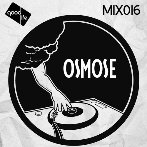 Good Life Mix 016 Osmose