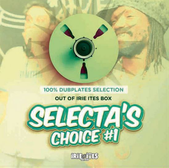 Selecta's Choice • 100percent Dubplates Selection • Mixtape [ Irie Ites 2015 ]