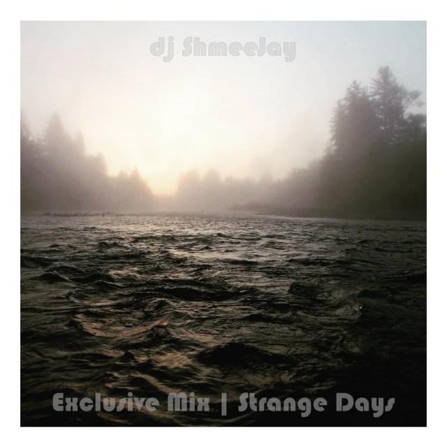 dj-shmeejay_strange-days