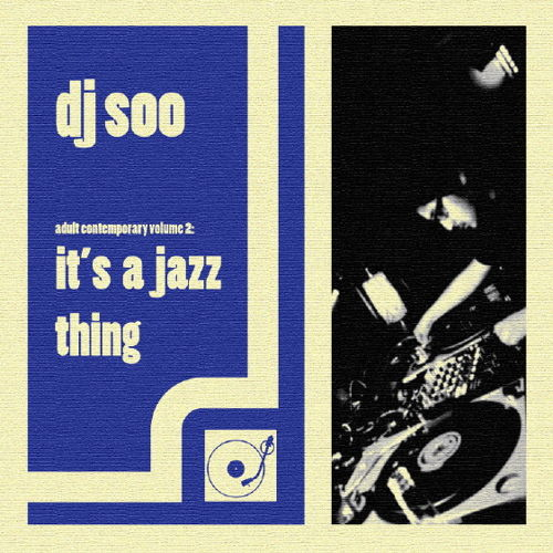 DJ Soo - Adult Contemporary vol. 2 - It's A Jazz Thing