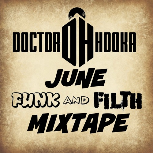 June Funk And Filth Mixtape by Doctor Hooka