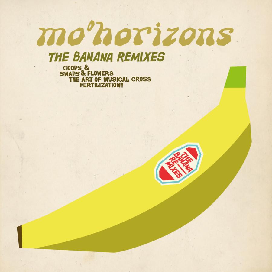 MO'HORIZONS The Banana Remixes