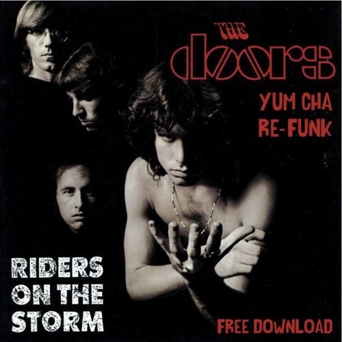 The Doors - Riders On The Storm (Yum Cha Re-Funk)