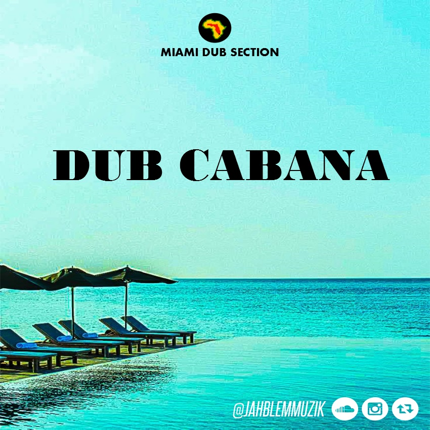 miami-dub-section-dub-cabana