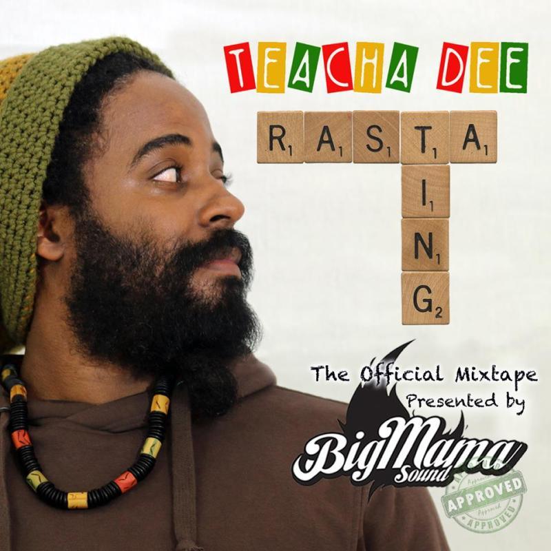 Teacha Dee Rasta Ting Mixtape presented by Big Mama Sound