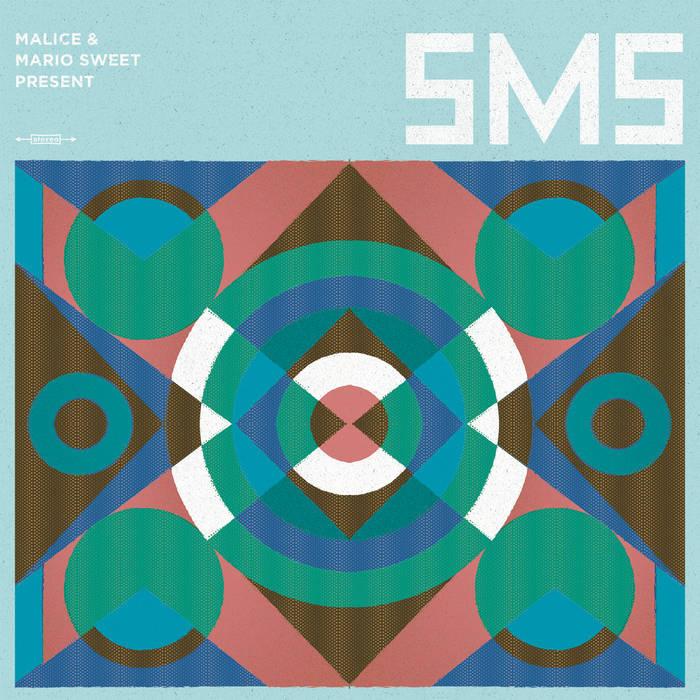 Malice & Mario Sweet present SMS
