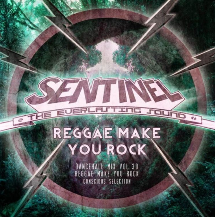 Sentinel Sound presents Dancehall Mix Vol 30 – Conscious Selection - Reggae make you rock