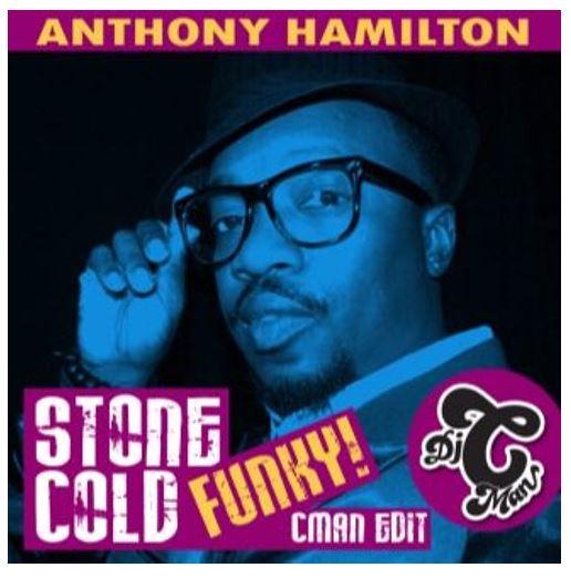 Anthony Hamilton - Stone Cold (Funk It Up CMAN Edit)