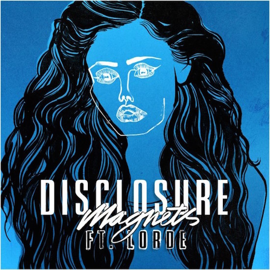 Disclosure - Magnets feat. Lorde