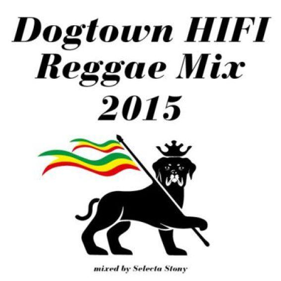 Dogtown HiFi Reggae Mix 2015
