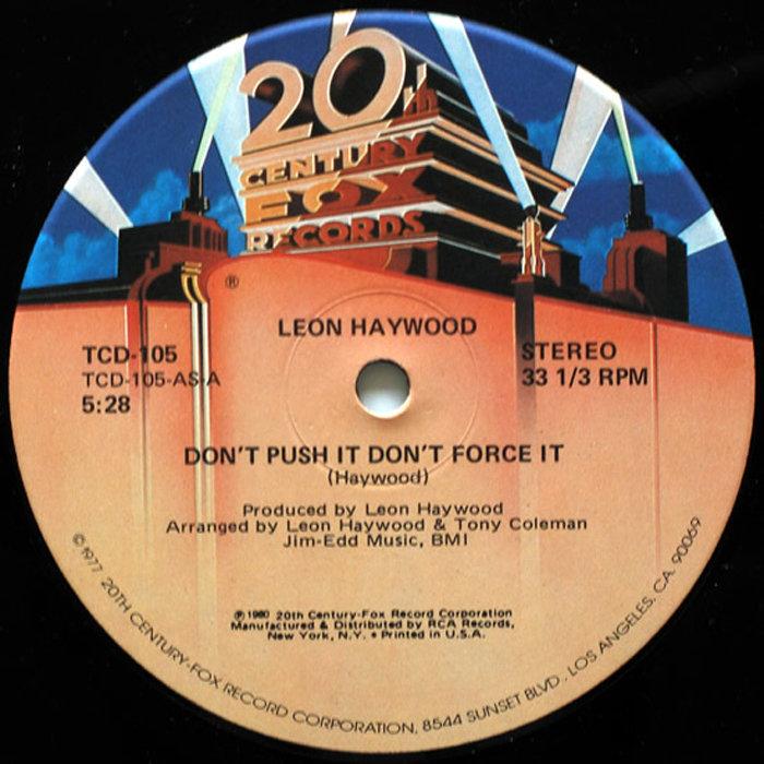 Leon Haywood - Don't Push It, Don't Force It (rework)
