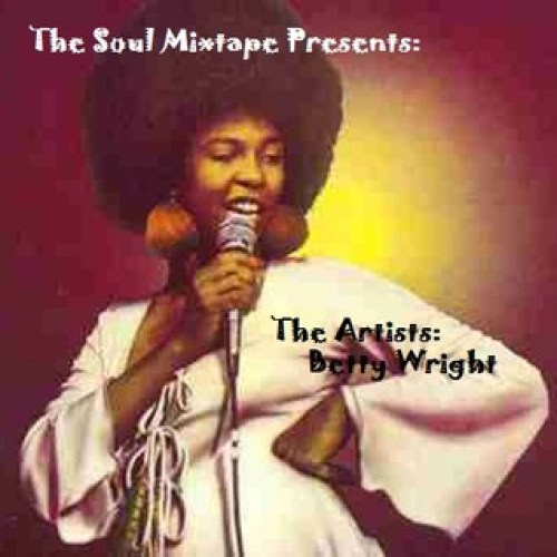 The Soul Mixtape Presents - The Artists - Betty Wright
