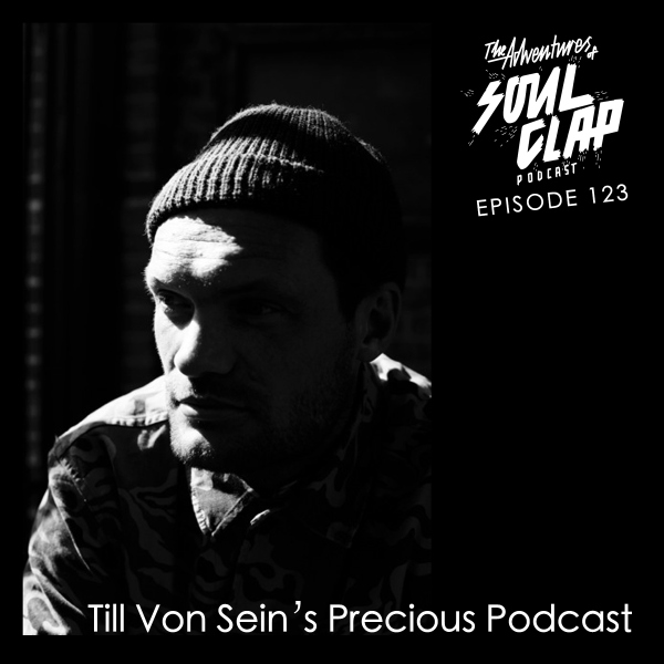 The Adventures of Soul Clap Podcast 123 - Till von Sein