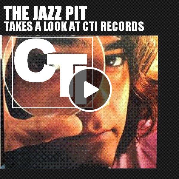 The Jazz Pit Vol 4 CTI Records