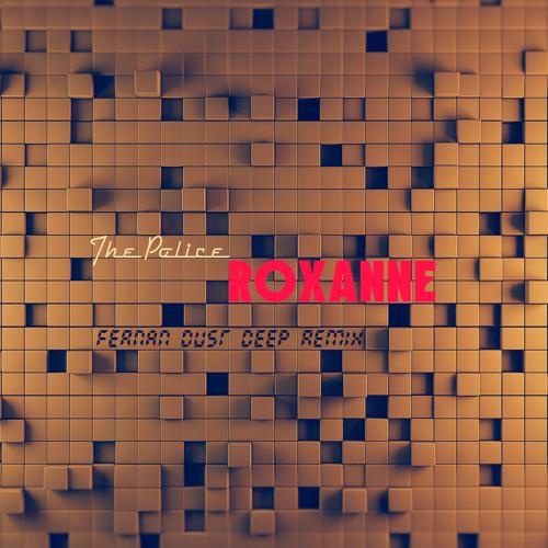 The Police – Roxanne (Fernan Dust Deep Remix)