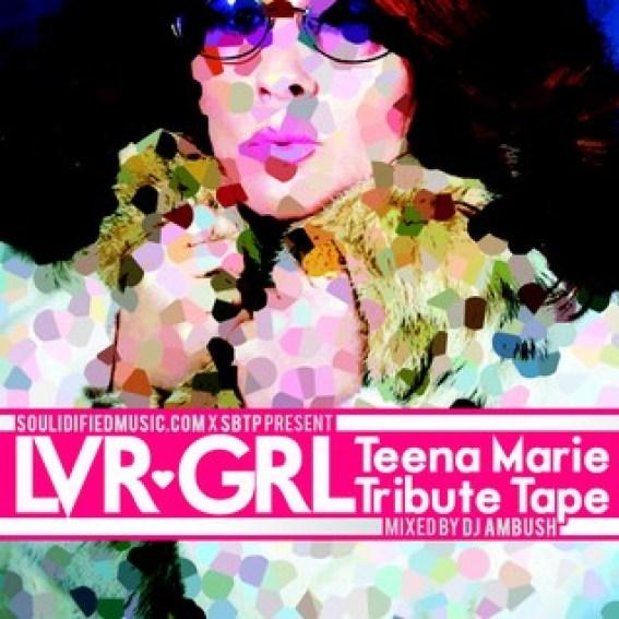 LVRGRL Teena Marie Tribute Mix