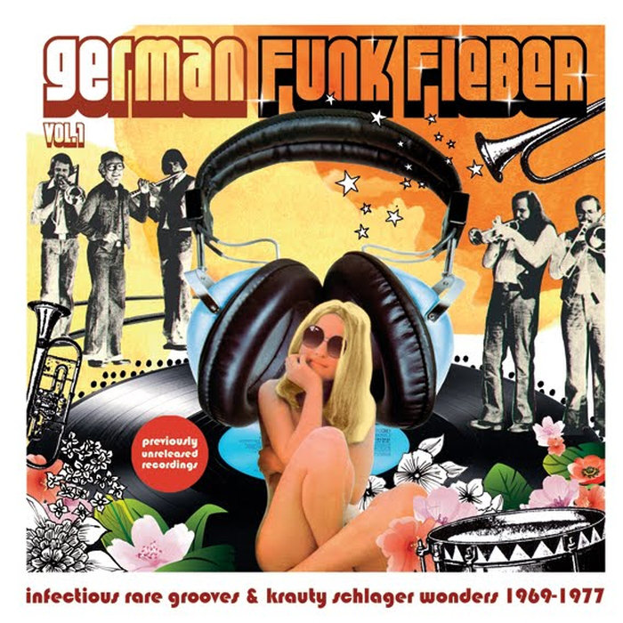 German Funk Fieber Vol. 1 - Infectious Rare Grooves & Krauty Schlager Wonders (1969-1977)