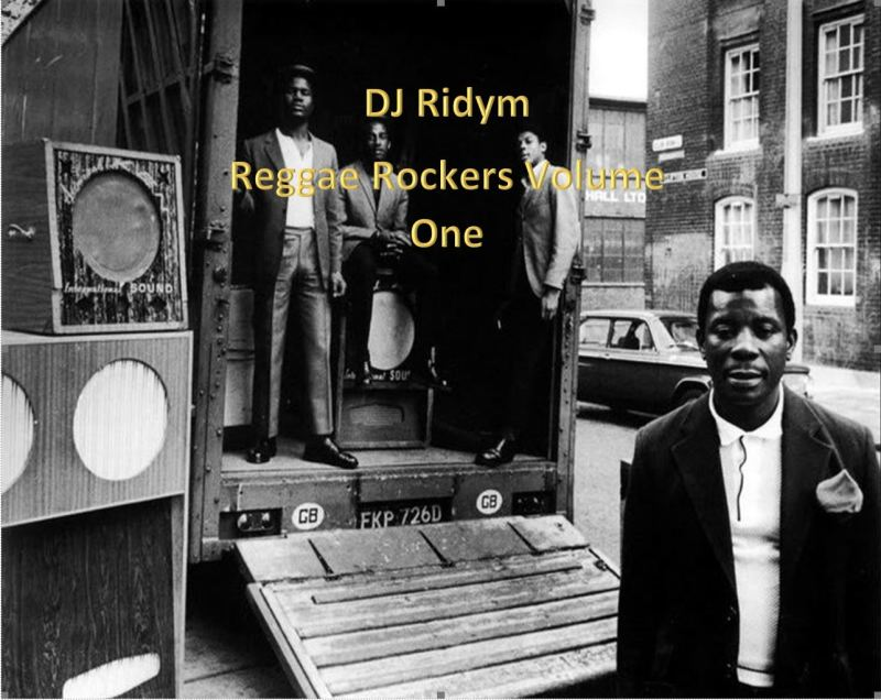DJ Ridym Presents Reggae Rockers Volume 1