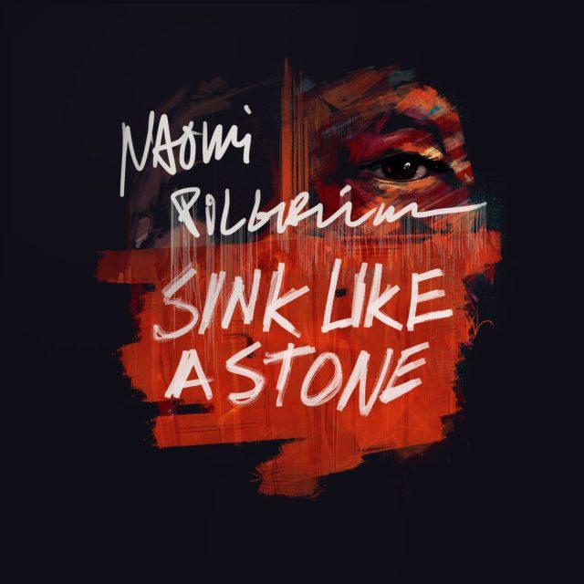 Naomi-Pilgrim-Sink-Like-a-Stone