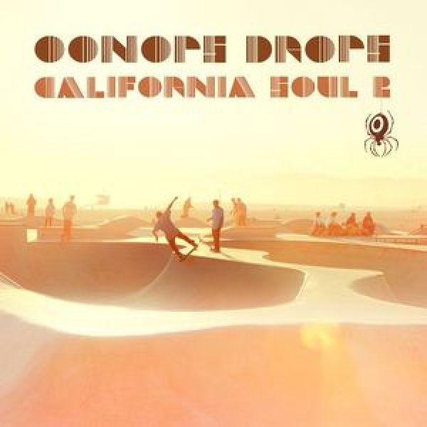 Oonops Drops – California Soul 2