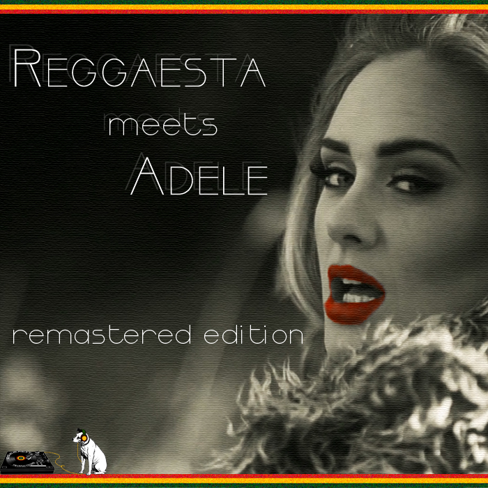 Reggaesta Meets Adele - Remastered Edition [Full Album] 2016