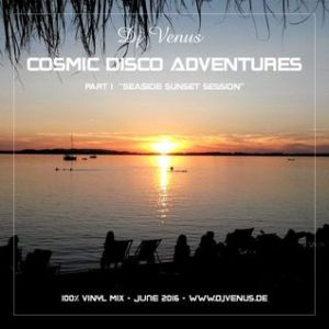 "Cosmic Disco Adventures - part 1 ""seaside sunset session"""