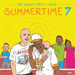 DJ Jazzy Jeff & MICK- Summertime Volume 7