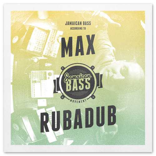 JAMAICAN BASS ACCORDING TO … Max RubaDub