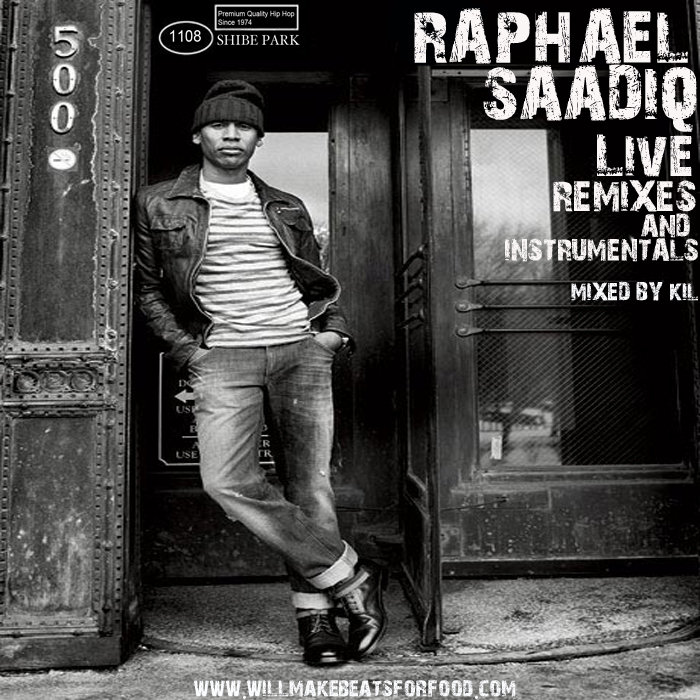 Raphael Saadiq Live, Remixes and Instrumentals mixed by Kil
