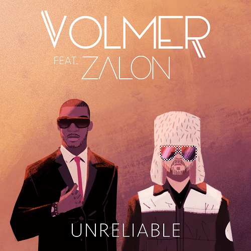 XXXX_Volmer_feat._Zalon_-_Unreliable_Artwork_(1)_sm_4