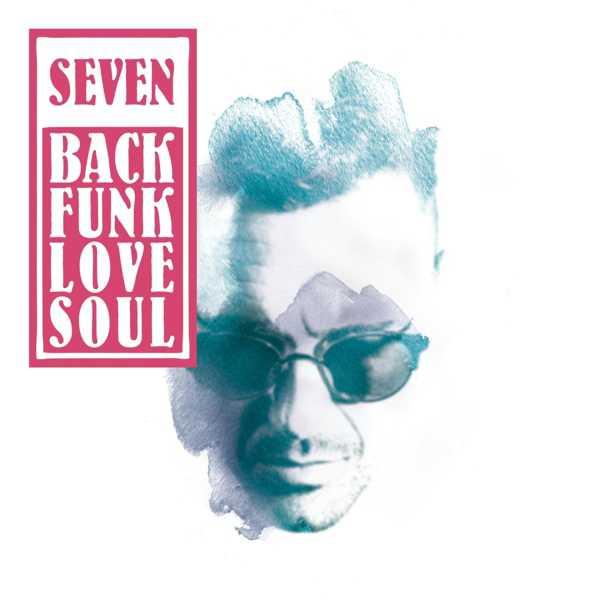 SEVEN BackFunkLoveSoul