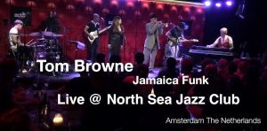 "Tom Browne ""JAMAICA FUNK"" Live @ North Sea Jazz Club (Video)"