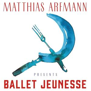 Matthias Arfmann presents Ballet Jeunesse (Trailer + AlbumPlayer)