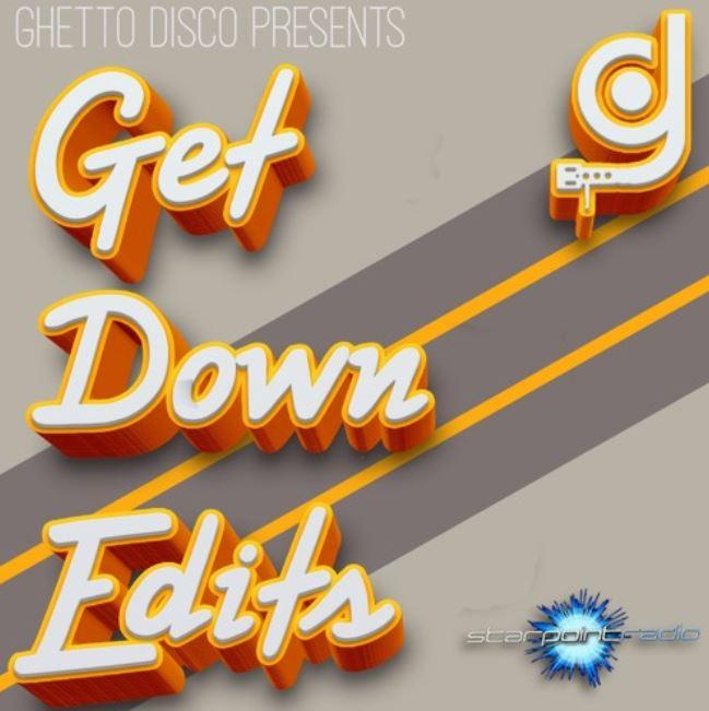 the-ghetto-disco-show-presents-get-down-edits