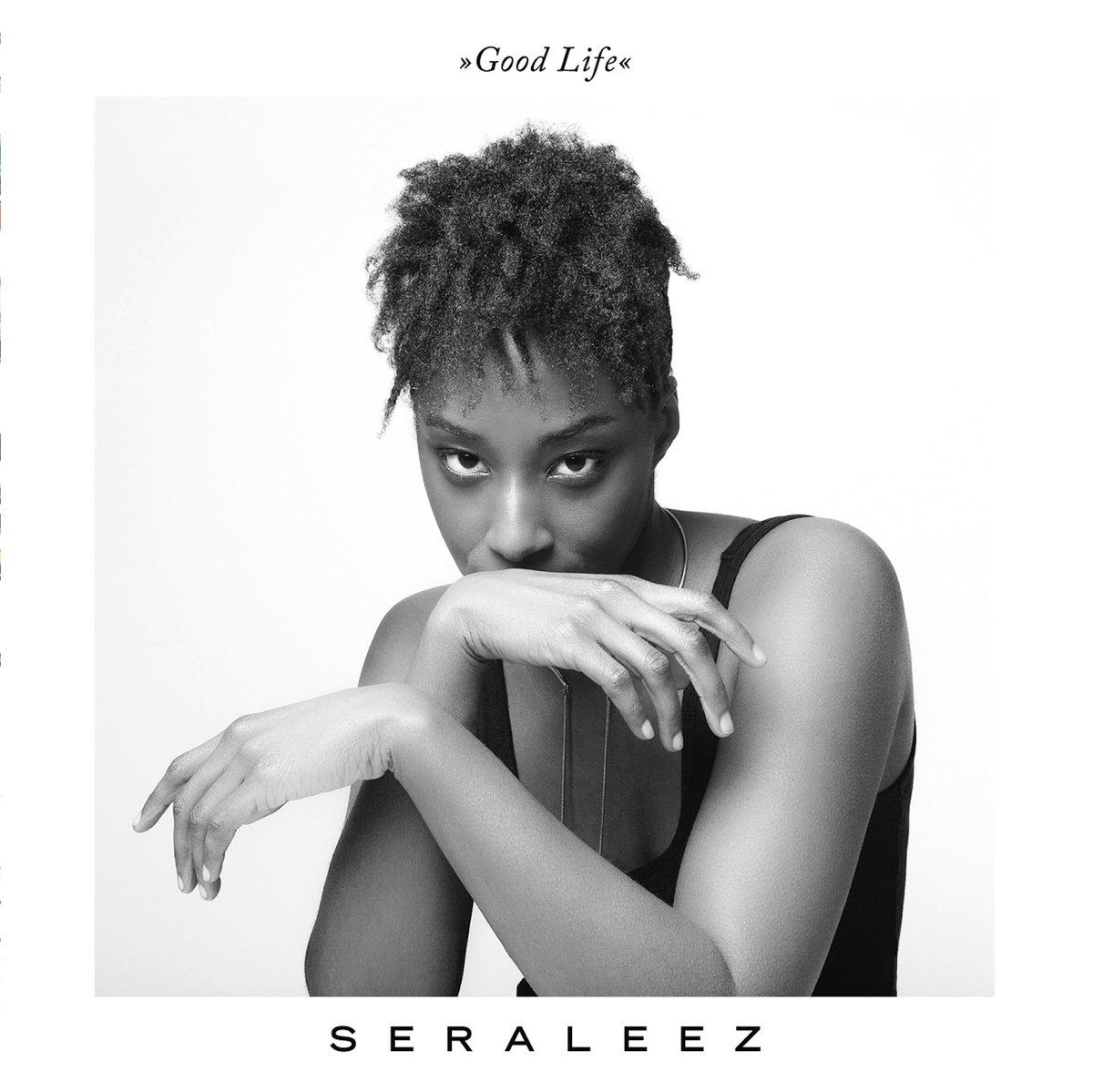 Happy Releaseday: Seraleez - Good Life - eine harmonische Mischung aus NuSoul, R'n'B und Jazz auf Basis ansteckender HipHop-Beats