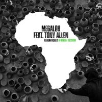 Die Kollabo des Jahres: MEGALOH feat. Tony Allen – Regenmacher (Afrobeat Session)