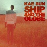 Kae Sun - Ship and The Globe (Radio Edit) [Video]