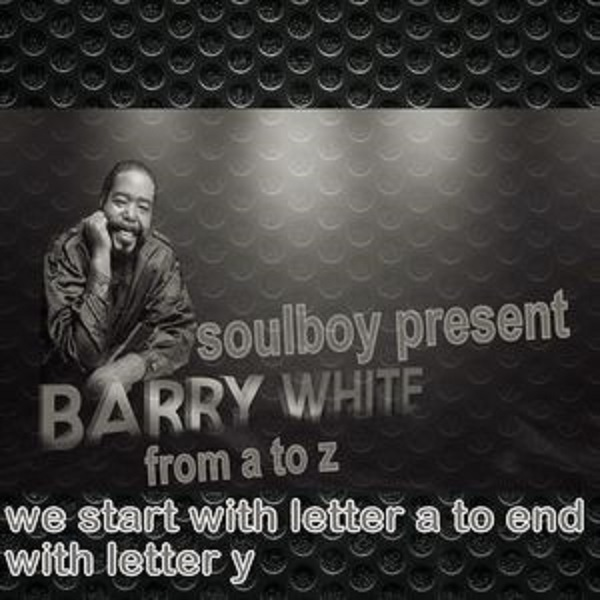Das Sonntags-Mixtape: barry white from a to y