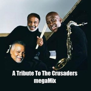 A Tribute to The Crusaders MegaMix