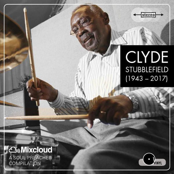 Tribut-Mixtape: James Brown's Original Funky Drummer Clyde Stubblefield (1943 – 2017)