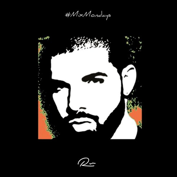 #MixMondays - DRAKE MIX